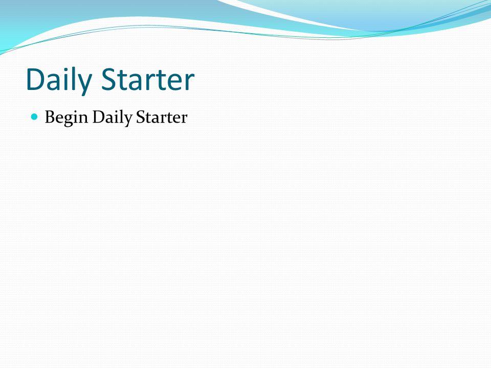 Daily Starter Begin Daily Starter
