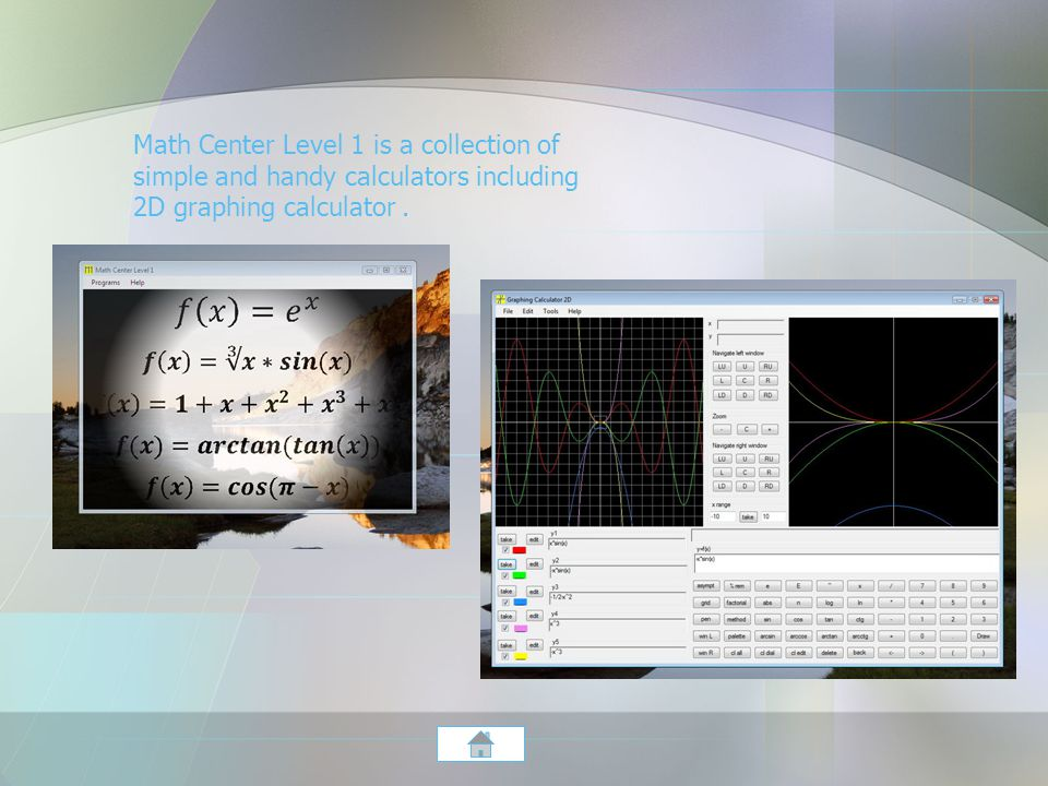 Math Center Level 1 is a collection of simple and handy calculators including 2D graphing calculator.