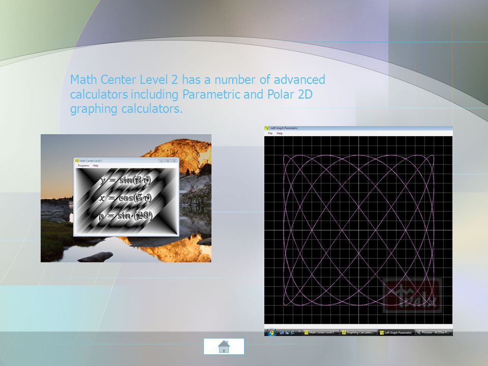 Math Center Level 2 has a number of advanced calculators including Parametric and Polar 2D graphing calculators.
