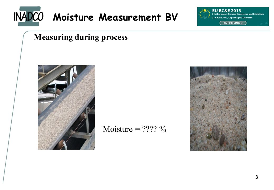 Moisture Measurement BV 3 Measuring during process Moisture = %