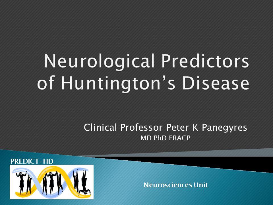 Clinical Professor Peter K Panegyres MD PhD FRACP PREDICT-HD Neurosciences Unit