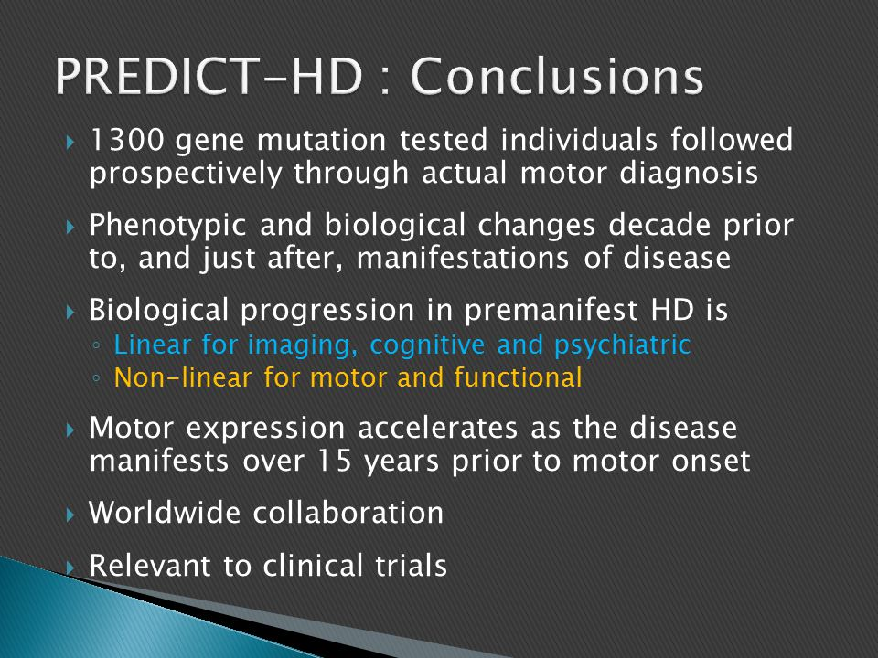  1300 gene mutation tested individuals followed prospectively through actual motor diagnosis  Phenotypic and biological changes decade prior to, and
