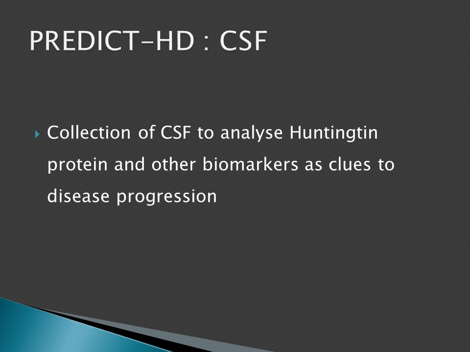  Collection of CSF to analyse Huntingtin protein and other biomarkers as clues to disease progression