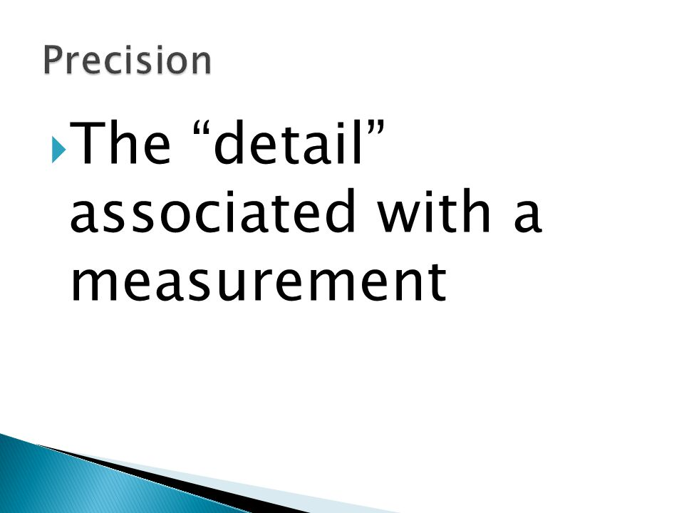  The detail associated with a measurement