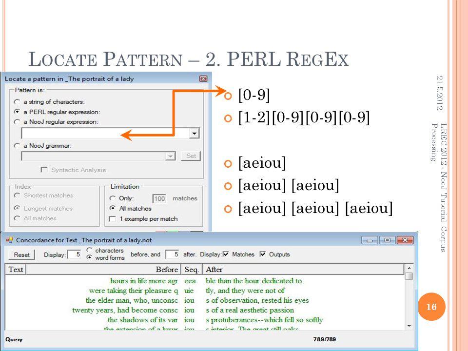 L OCATE P ATTERN – 2. PERL R EG E X 21.5.2012.