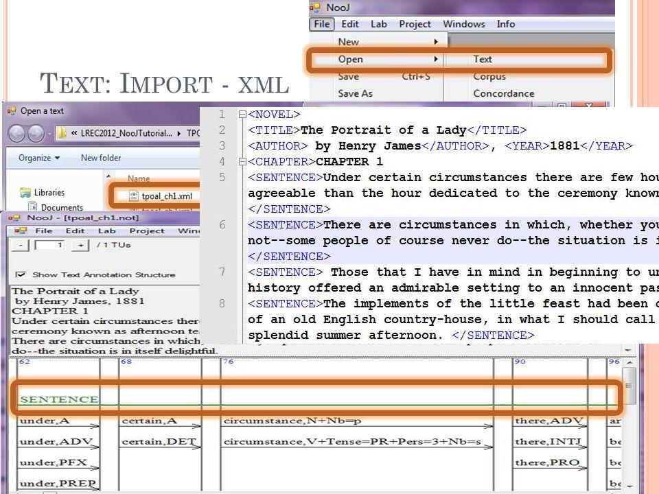 T EXT : I MPORT - XML 21.5.2012. 6 LREC 2012 - NooJ Tutorial: Corpus Processing