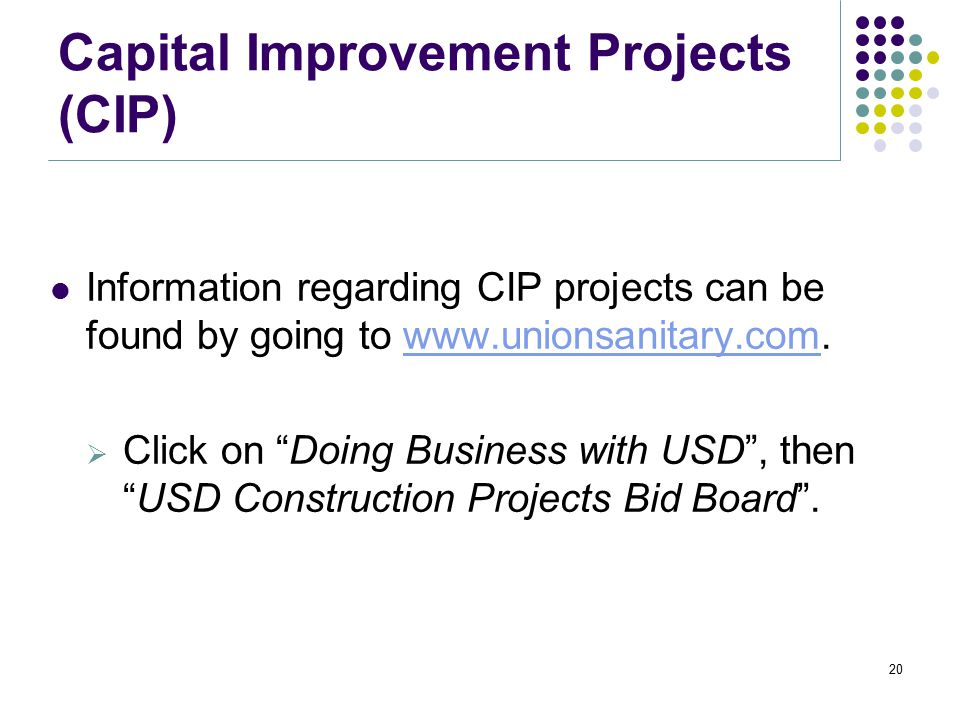 Capital Improvement Projects (CIP) The evaluation of bids received for CIP Projects and award recommendations are generally handled the same as Purcha
