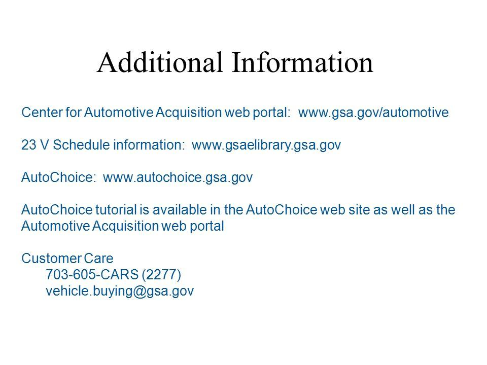 Additional Information Center for Automotive Acquisition web portal: www.gsa.gov/automotive 23 V Schedule information: www.gsaelibrary.gsa.gov AutoCho