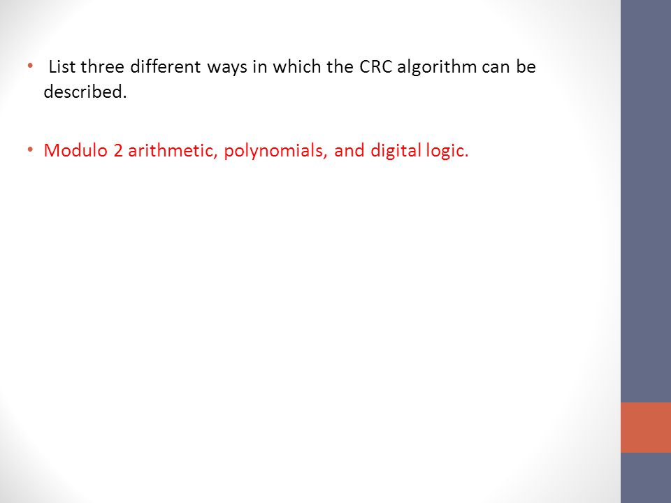 List three different ways in which the CRC algorithm can be described.