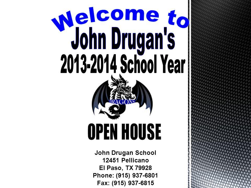 John Drugan School 12451 Pellicano El Paso, TX 79928 Phone: (915) 937-6801 Fax: (915) 937-6815