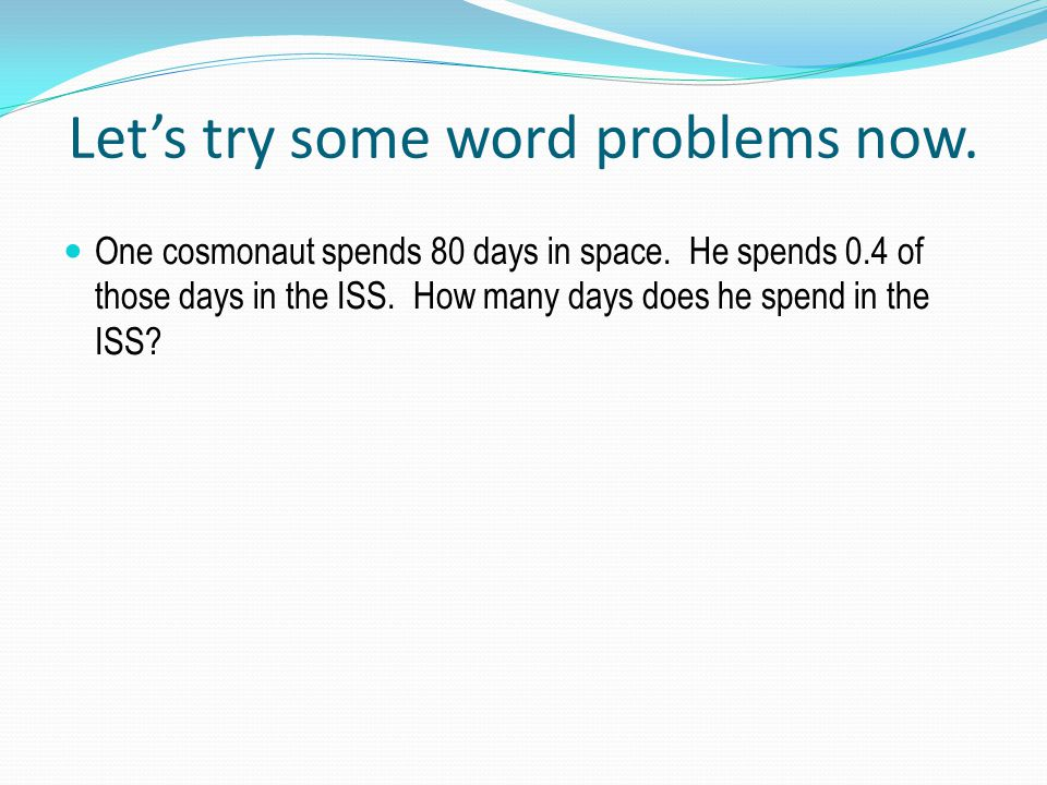 Let's try some word problems now. One cosmonaut spends 80 days in space.