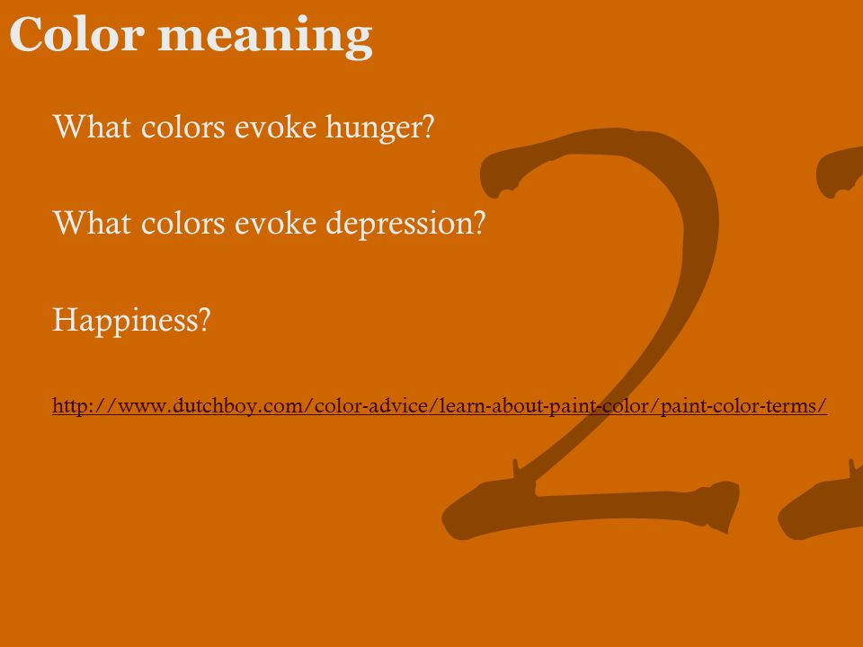 22 Color meaning What colors evoke hunger. What colors evoke depression.