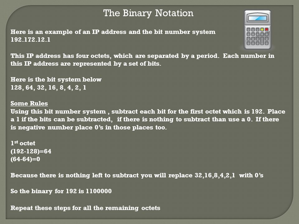 The Binary Notation Using computers today requires the knowledge of math in many different ways. In information technology many computers read and und