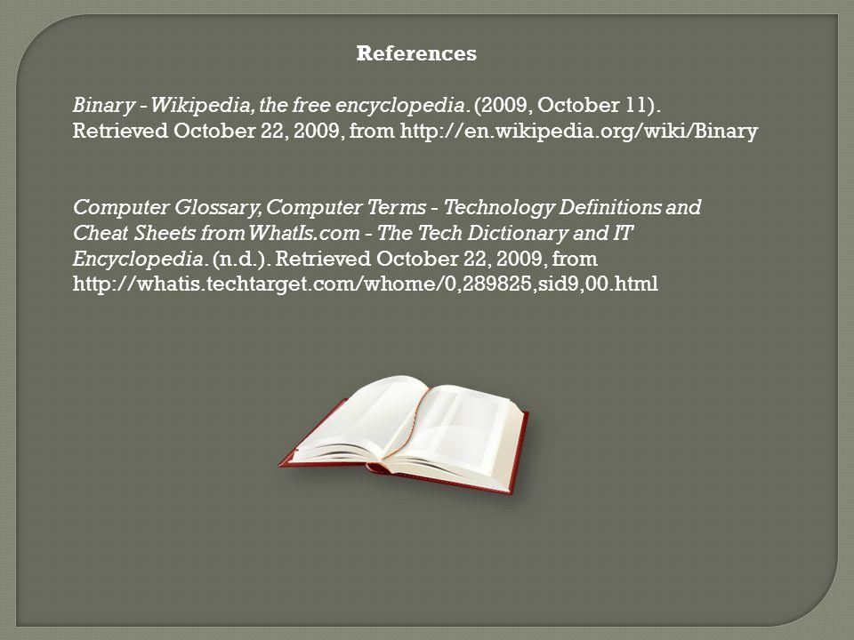 References Binary - Wikipedia, the free encyclopedia.