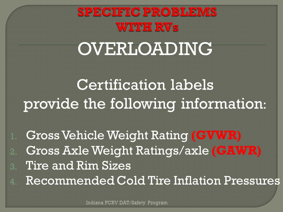 OVERLOADING Certification labels provide the following information : 1.
