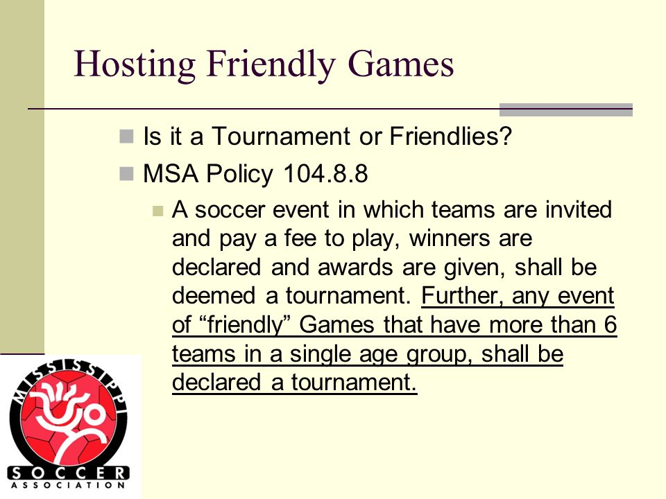 Hosting Friendly Games Is it a Tournament or Friendlies.