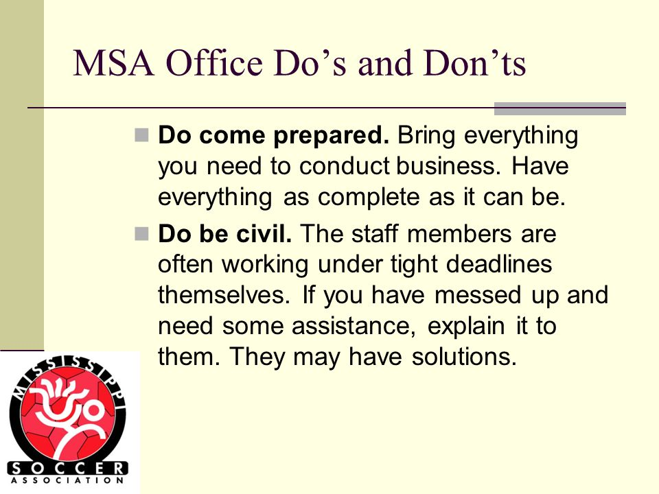 Top 10 things Managers can do that will avoid issues for them and the MSA Staff Do Not Create Your Own Team Account in GotSoccer This should only be done by the Club Registrar If you do this, your team is not connected to MSA or even your own club.