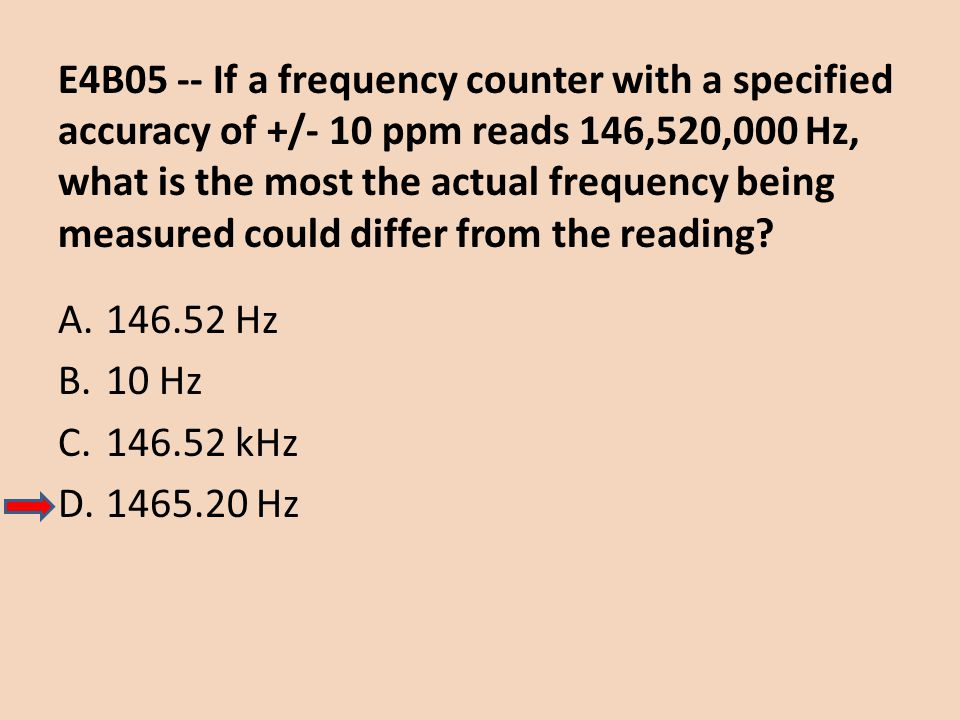 E4B05 -- If a frequency counter with a specified accuracy of +/- 10 ppm reads 146,520,000 Hz, what is the most the actual frequency being measured cou