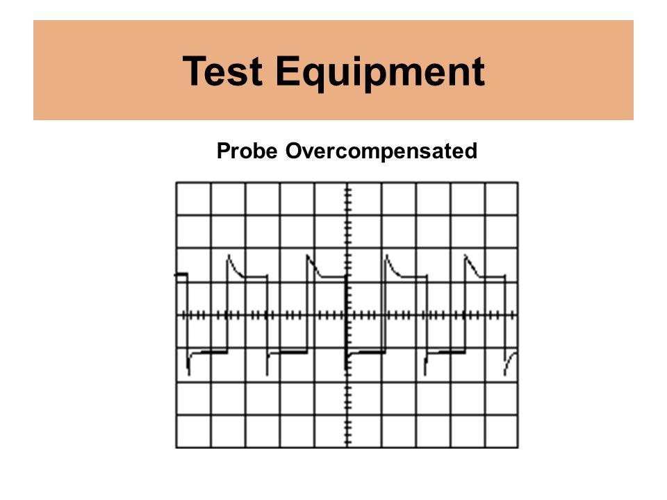 Test Equipment Probe Overcompensated