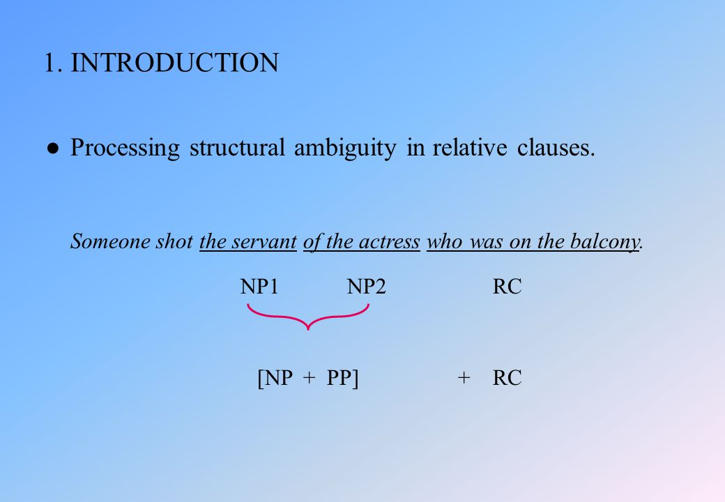● Processing structural ambiguity in relative clauses.