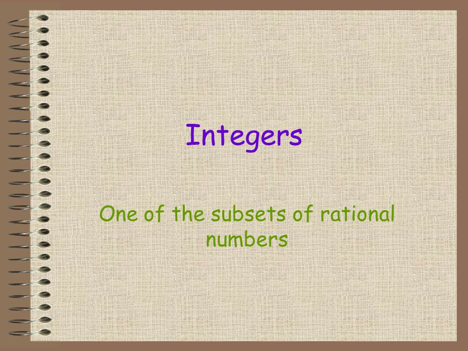 Examples of Rational Numbers 16 1/2 3.56 -8 1.3333… - 3/4