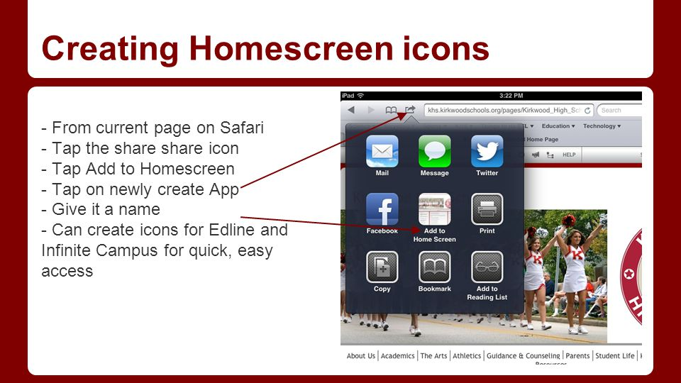 Creating Homescreen icons - From current page on Safari - Tap the share share icon - Tap Add to Homescreen - Tap on newly create App - Give it a name