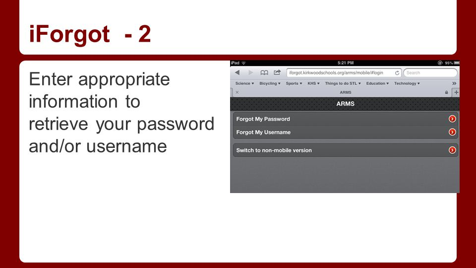 iForgot - 2 Enter appropriate information to retrieve your password and/or username