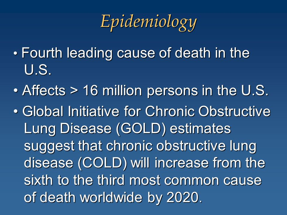 Epidemiology Fourth leading cause of death in the U.S. Fourth leading cause of death in the U.S. Affects > 16 million persons in the U.S. Affects > 16