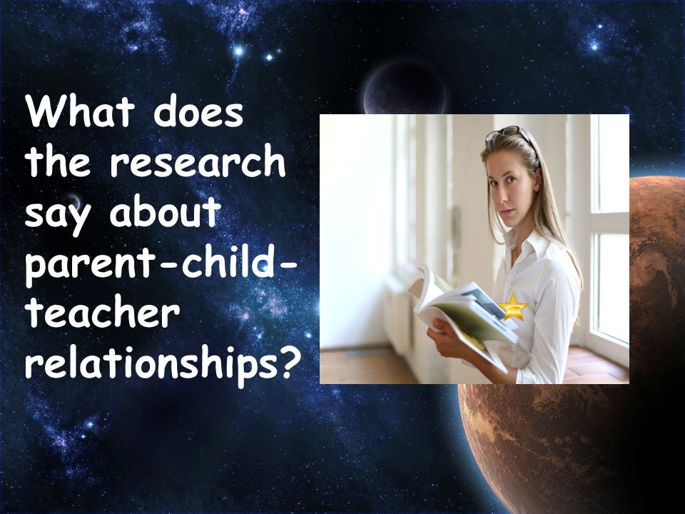 What does the research say about parent-child- teacher relationships