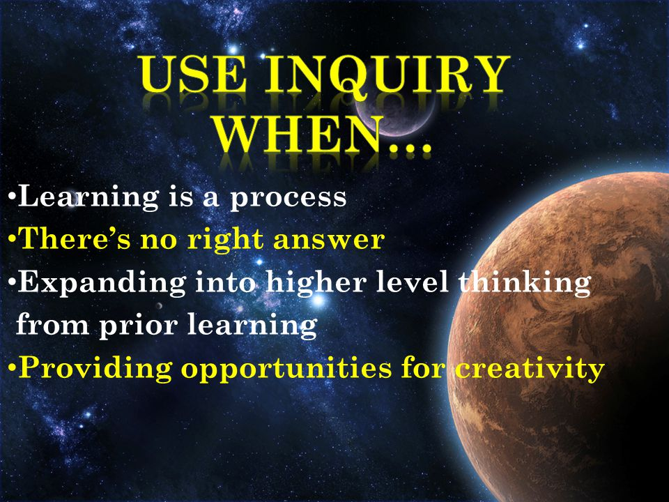 Learning is a process There's no right answer Expanding into higher level thinking from prior learning Providing opportunities for creativity
