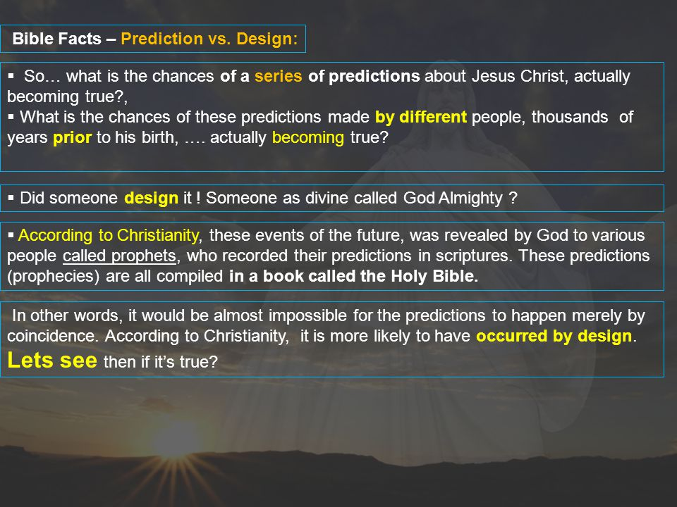  So… what is the chances of a series of predictions about Jesus Christ, actually becoming true?,  What is the chances of these predictions made by d