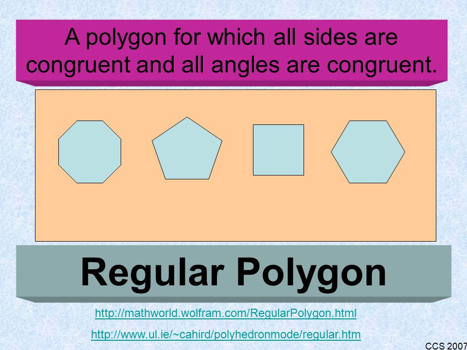 CCS 2007 A three sided polygon. Triangle http://www.factmonster.com/ipka/A0876325.html