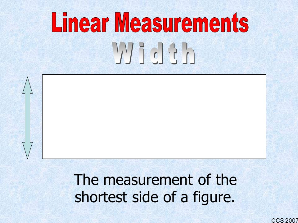 CCS 2007 The measurement of the longest side of a figure.