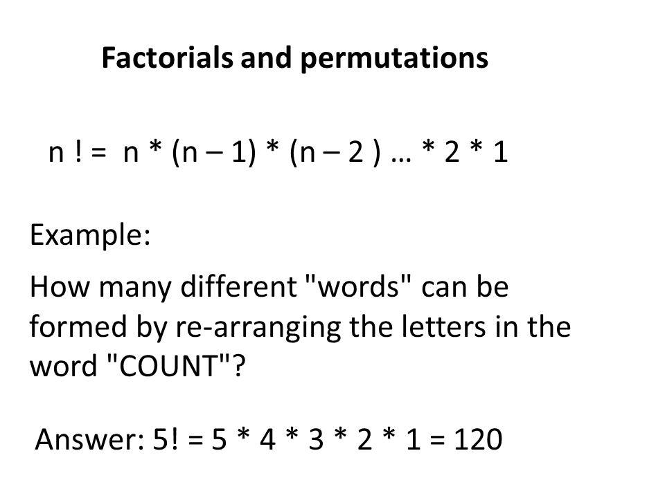Factorials and permutations n .