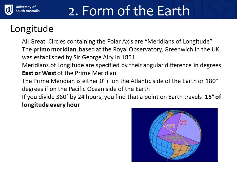 """2. Form of the Earth All Great Circles containing the Polar Axis are """"Meridians of Longitude"""" The prime meridian, based at the Royal Observatory, Gree"""