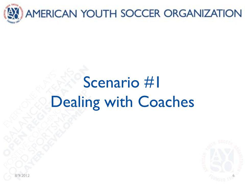 Scenario #1 Dealing with Coaches 8/9/20126
