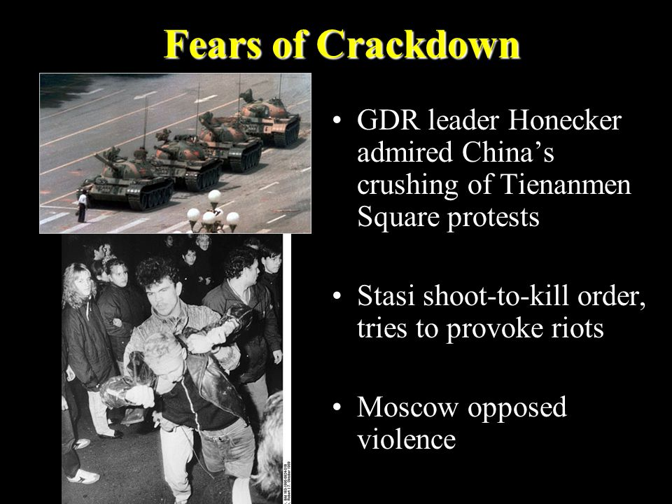 Fears of Crackdown GDR leader Honecker admired China's crushing of Tienanmen Square protests Stasi shoot-to-kill order, tries to provoke riots Moscow opposed violence
