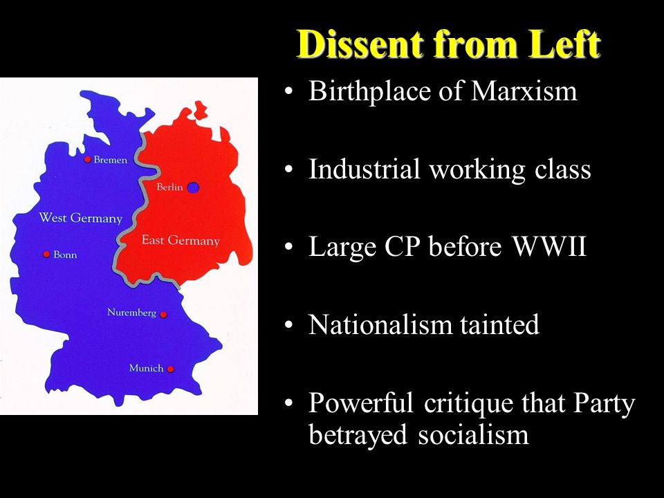 Dissent from Left Robert Havemann (1910-82) –Ex-Resistance leader accused SED of betraying socialism Wolf Biermann (1936-) –Singer stripped of citizenship, 1976 Rudolf Bahro (1935-97) –The Alternative in Eastern Europe (Manuscript smuggled to West, 1977)