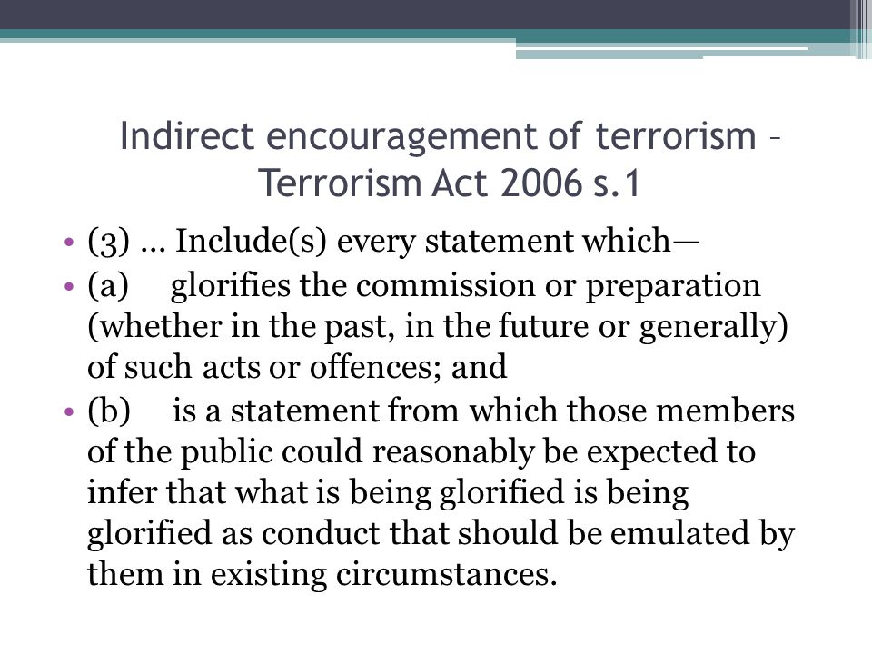 Indirect encouragement of terrorism – Terrorism Act 2006 s.1 (3)...