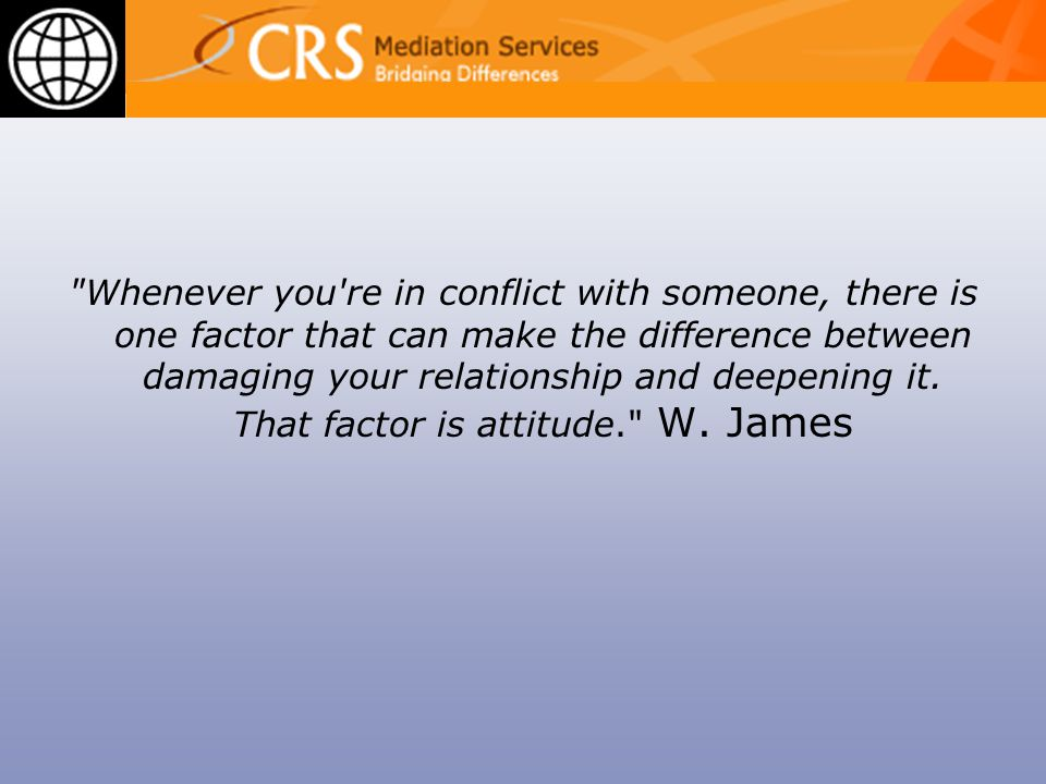 Whenever you re in conflict with someone, there is one factor that can make the difference between damaging your relationship and deepening it.