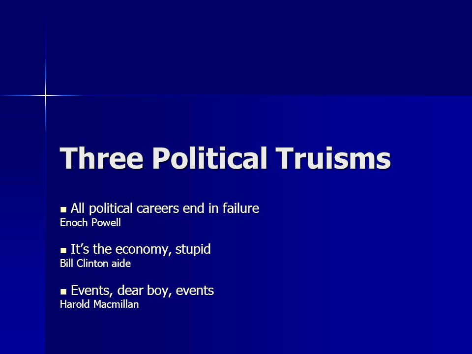Lessons from Prime Ministers' experience - 2 External events are increasingly influential External events are increasingly influential It's not the events, it's how you are perceived to be handling them It's not the events, it's how you are perceived to be handling them