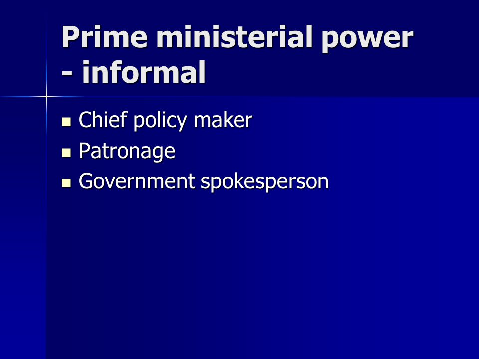 Limitations on power - formal Parliament Parliament Cabinet Cabinet Party Party