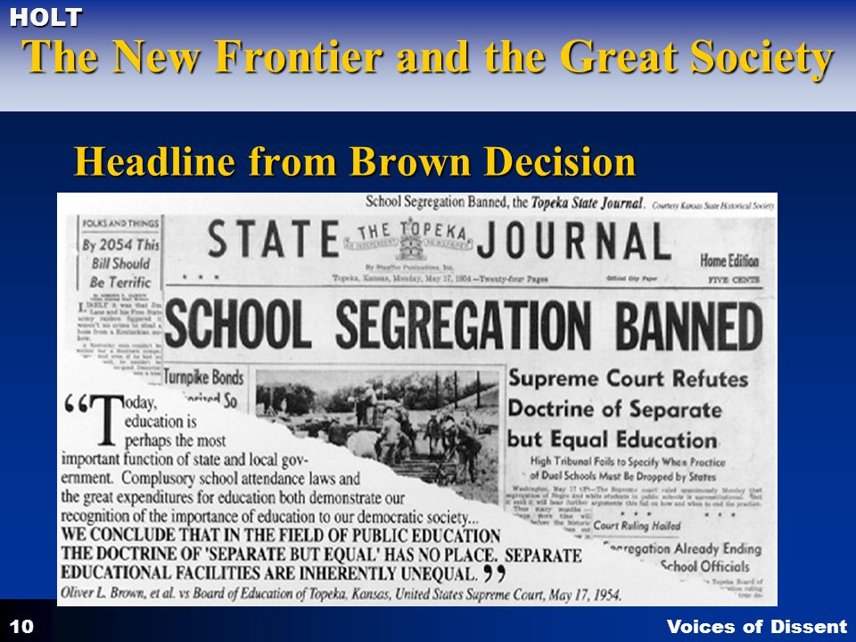 Voices of Dissent The New Frontier and the Great Society HOLT 10 Headline from Brown Decision