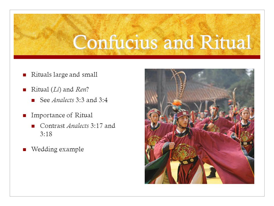 Confucius and Ritual Rituals large and small Ritual ( Li ) and Ren .