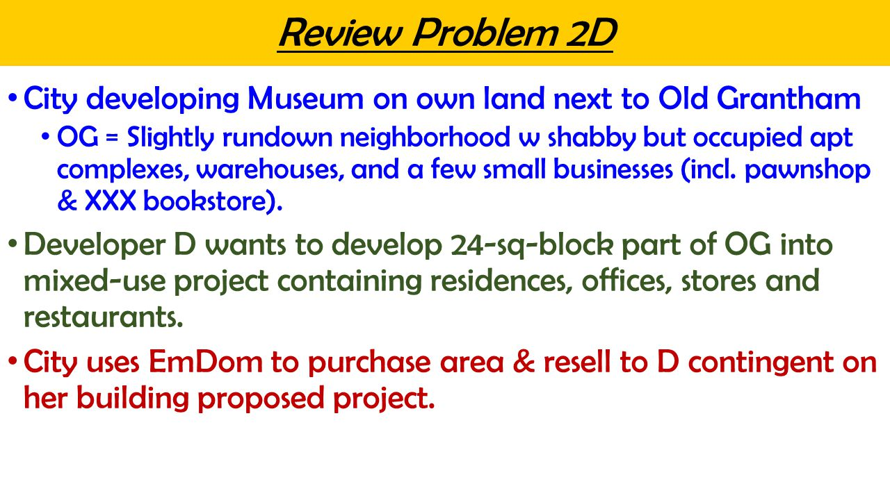 Review Problem 2D City developing Museum on own land next to Old Grantham OG = Slightly rundown neighborhood w shabby but occupied apt complexes, warehouses, and a few small businesses (incl.