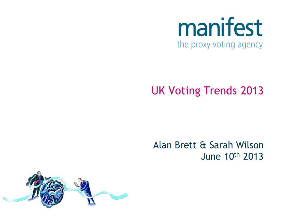 UK Voting Trends 2013 Alan Brett & Sarah Wilson June 10 th 2013