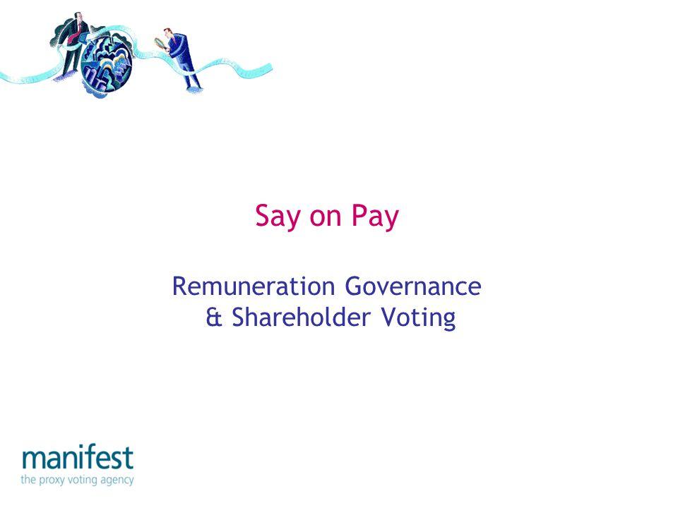 Say on Pay Remuneration Governance & Shareholder Voting