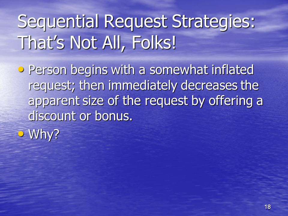 18 Sequential Request Strategies: That's Not All, Folks.