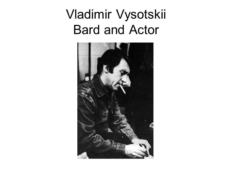 Vladimir Vysotskii Bard and Actor