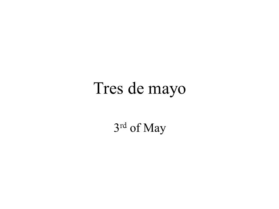 Tres de mayo 3 rd of May